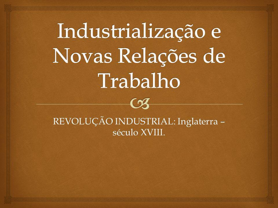 Industrialização e Novas Relações de Trabalho