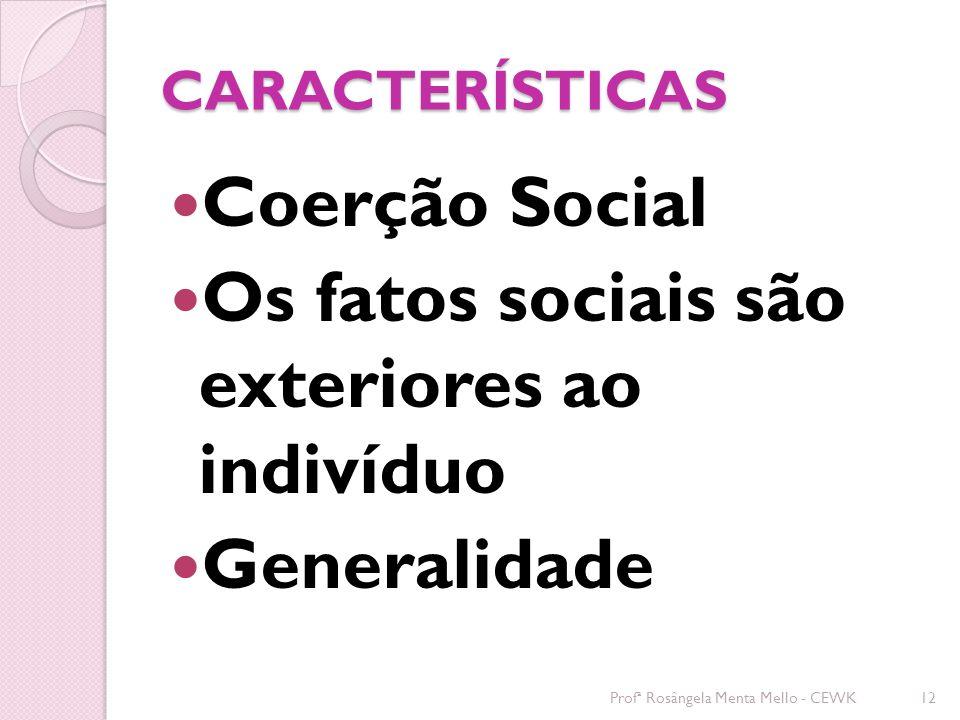Os fatos sociais são exteriores ao indivíduo