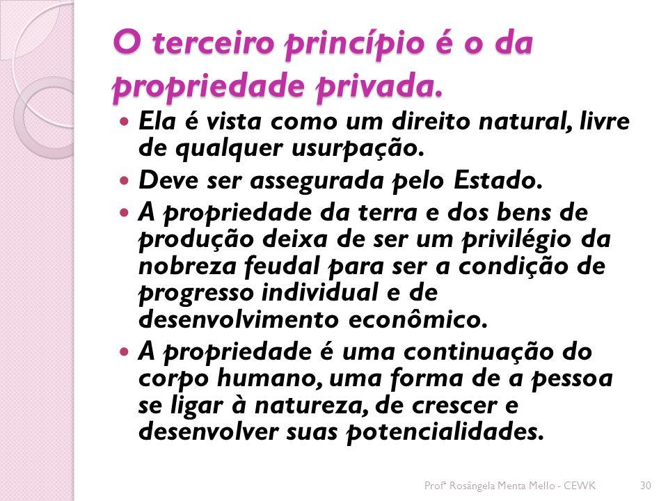 O terceiro princípio é o da propriedade privada.