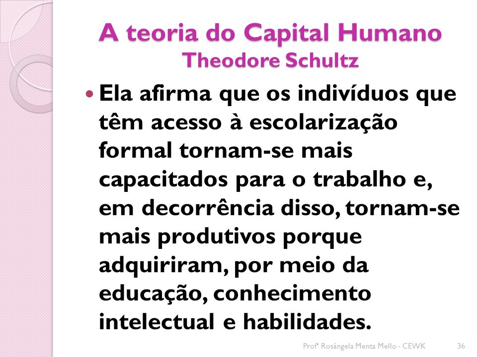 A teoria do Capital Humano Theodore Schultz