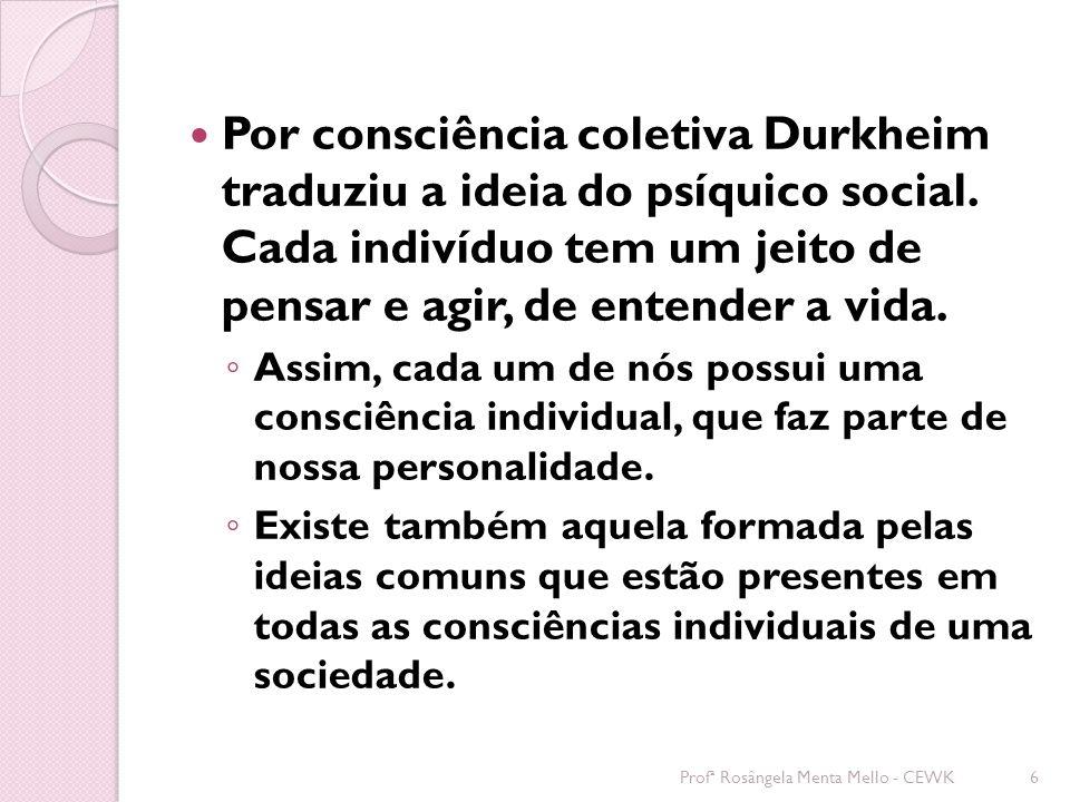 Por consciência coletiva Durkheim traduziu a ideia do psíquico social