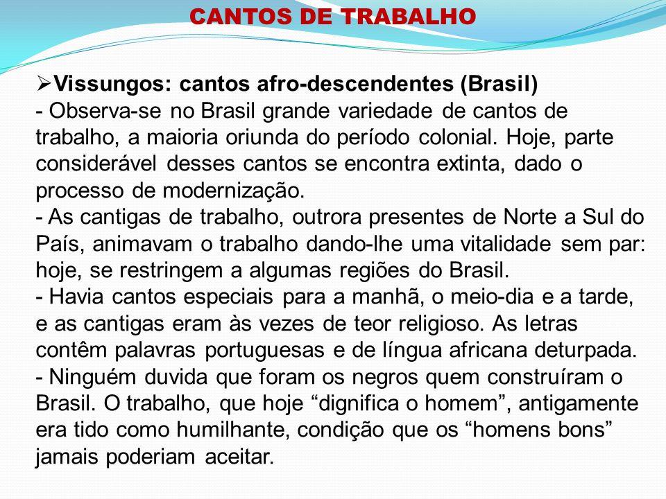 CANTOS DE TRABALHO Vissungos: cantos afro-descendentes (Brasil)