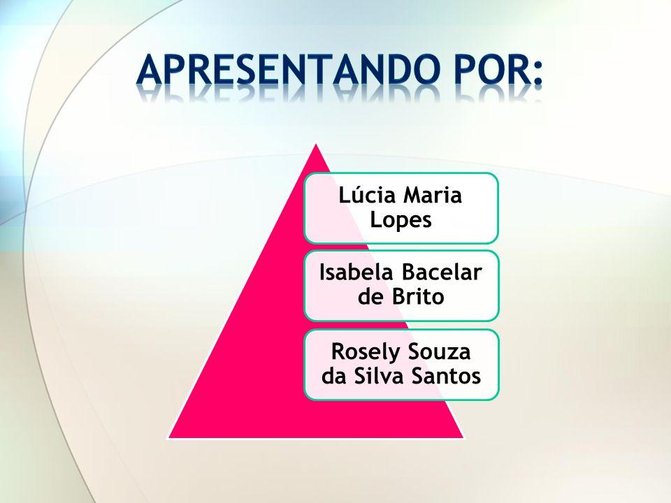 Isabela Bacelar de Brito Rosely Souza da Silva Santos