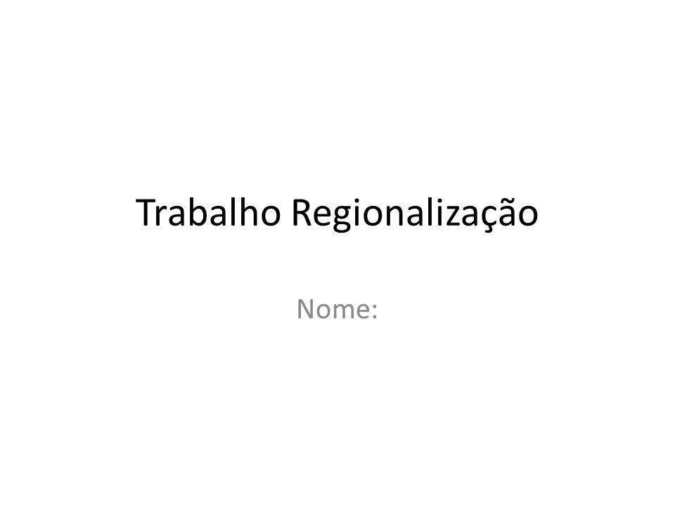 Trabalho Regionalização