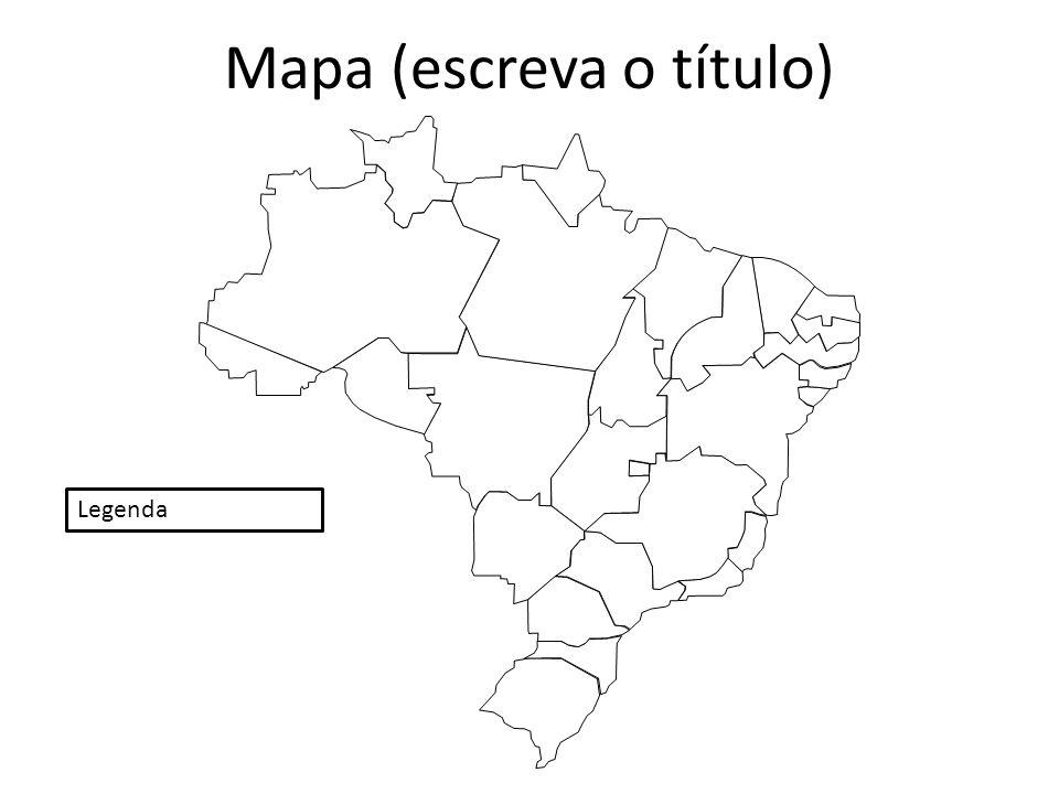 Mapa (escreva o título)