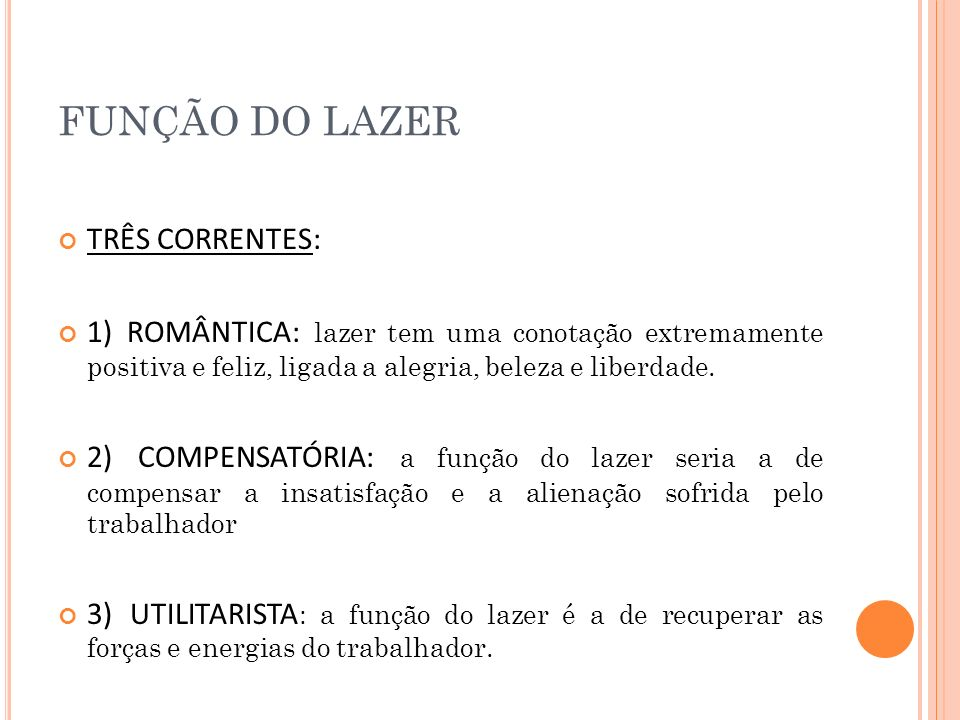 FUNÇÃO DO LAZER TRÊS CORRENTES: