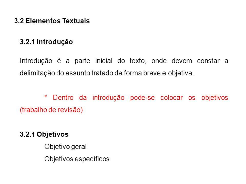3.2 Elementos Textuais 3.2.1 Introdução.