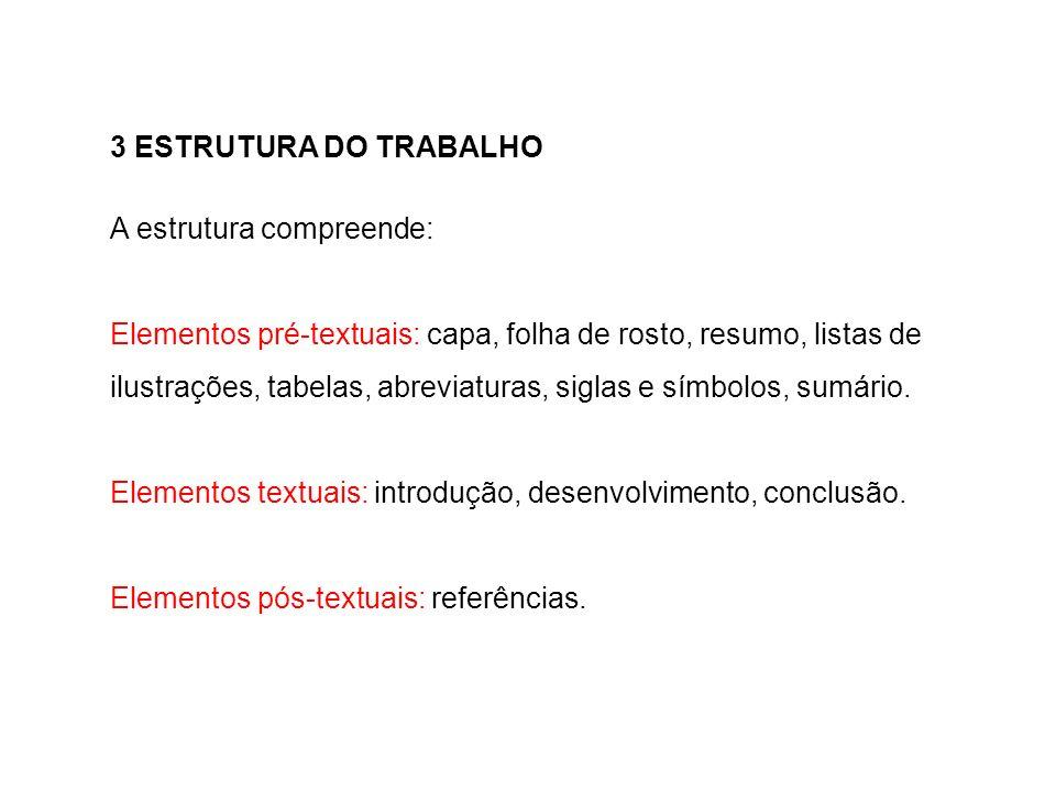 3 ESTRUTURA DO TRABALHO A estrutura compreende: