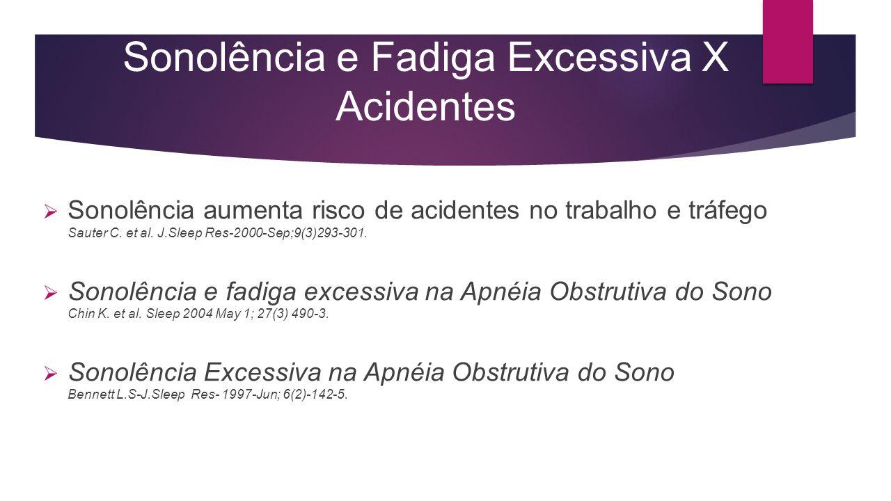 Sonolência e Fadiga Excessiva X Acidentes
