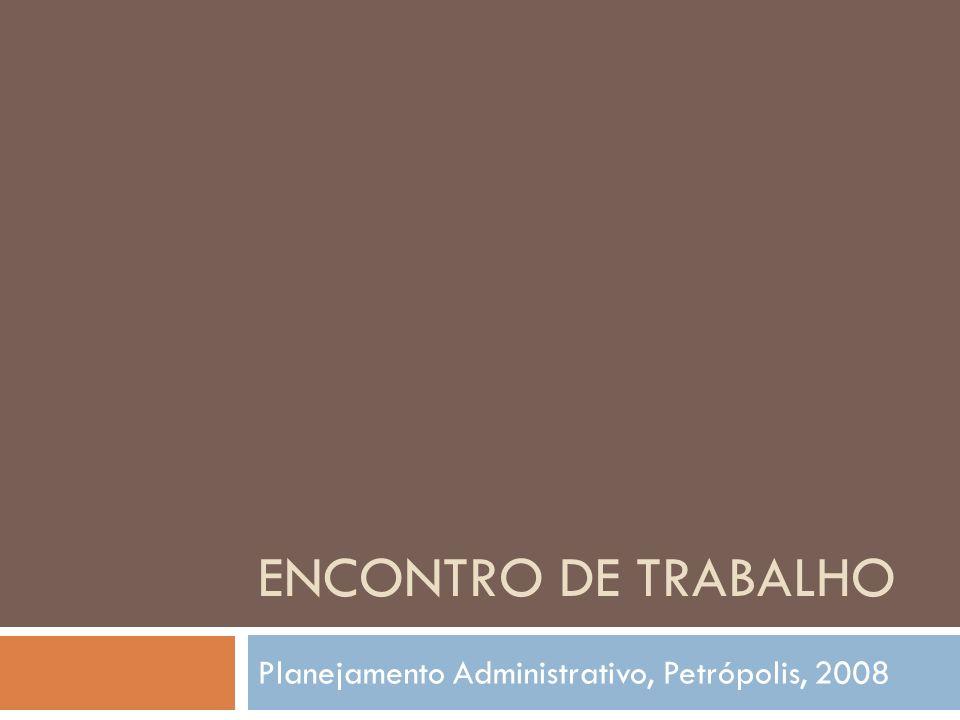 Planejamento Administrativo, Petrópolis, 2008