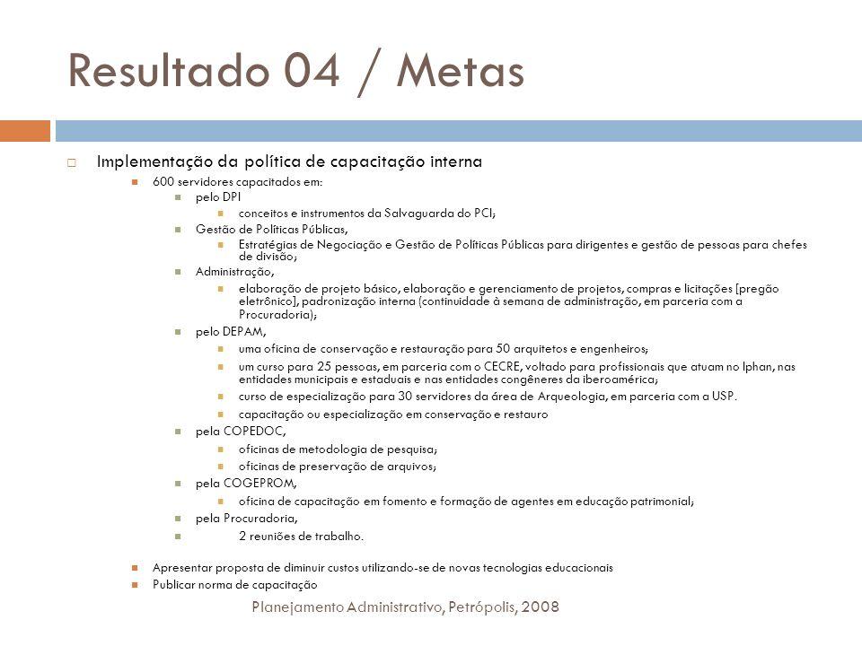 Resultado 04 / Metas Implementação da política de capacitação interna