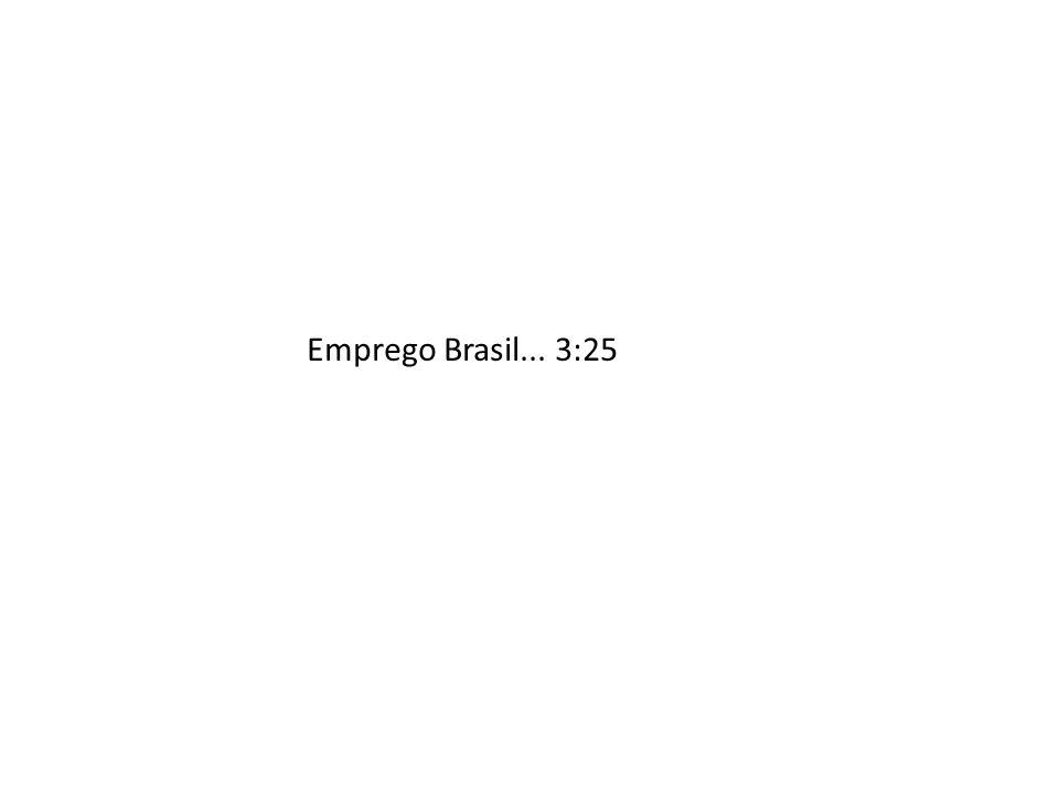 Emprego Brasil... 3:25