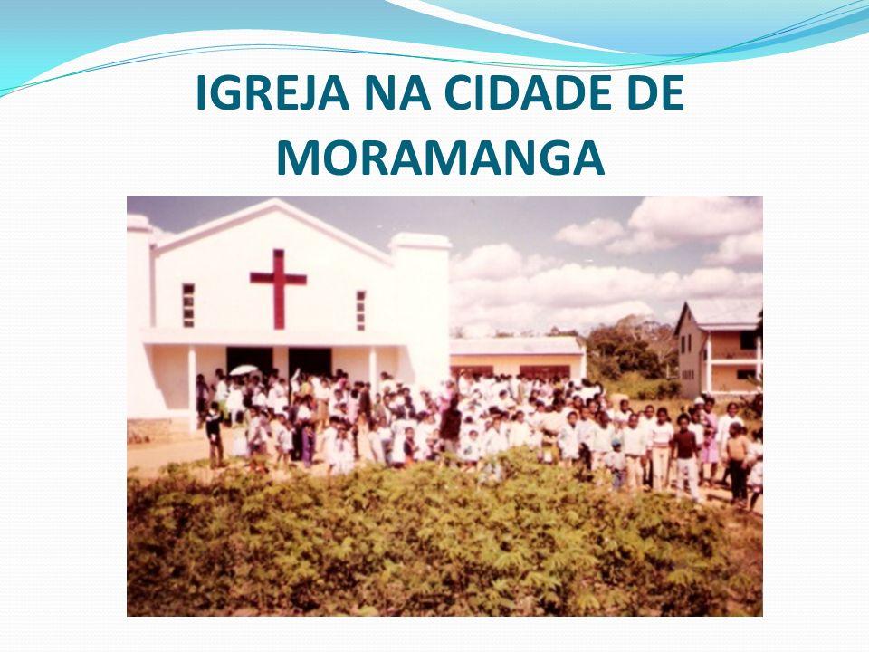 IGREJA NA CIDADE DE MORAMANGA