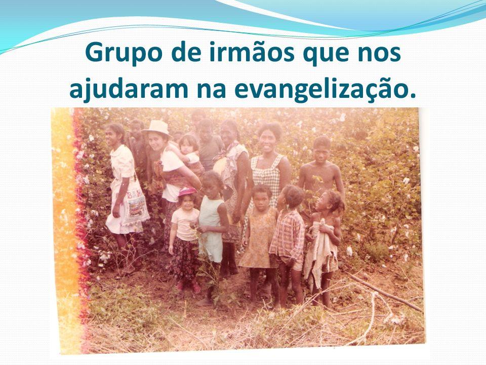Grupo de irmãos que nos ajudaram na evangelização.