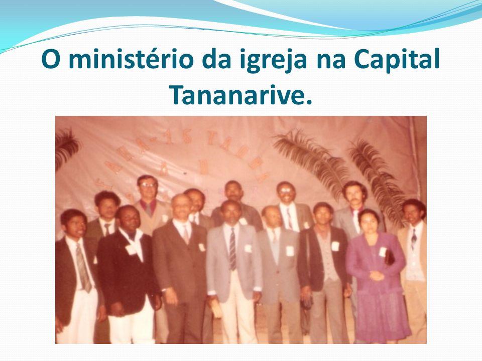 O ministério da igreja na Capital Tananarive.