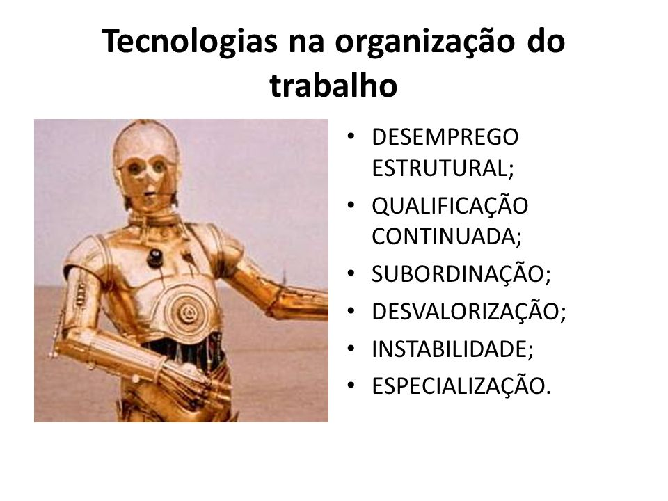 Tecnologias na organização do trabalho