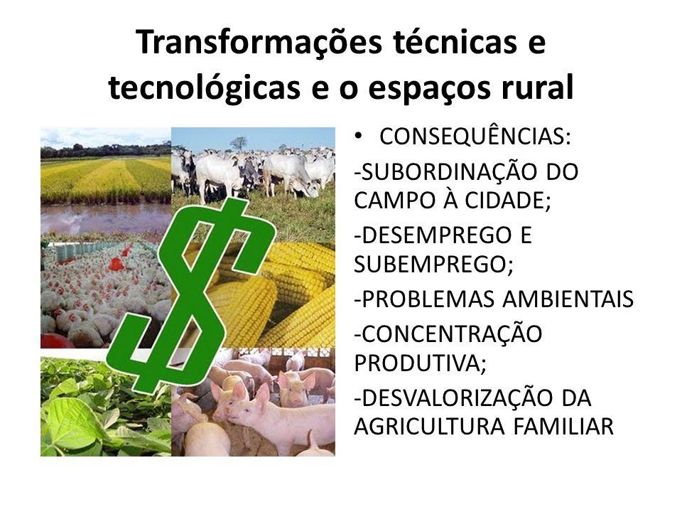 Transformações técnicas e tecnológicas e o espaços rural