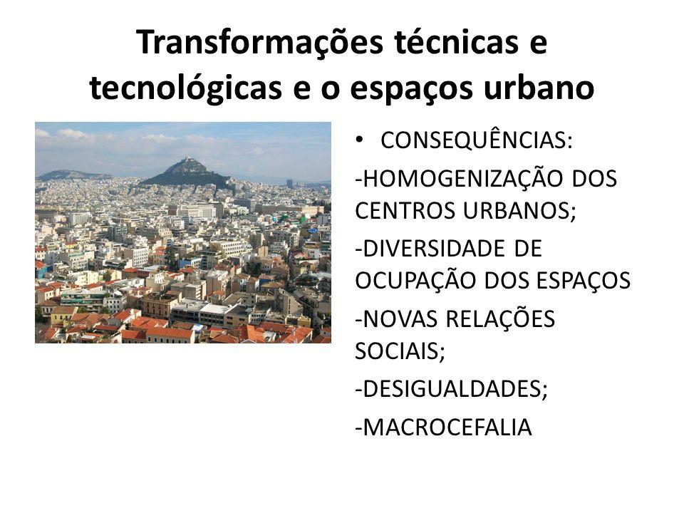 Transformações técnicas e tecnológicas e o espaços urbano