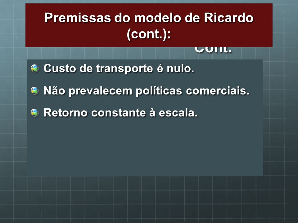 Premissas do modelo de Ricardo (cont.):