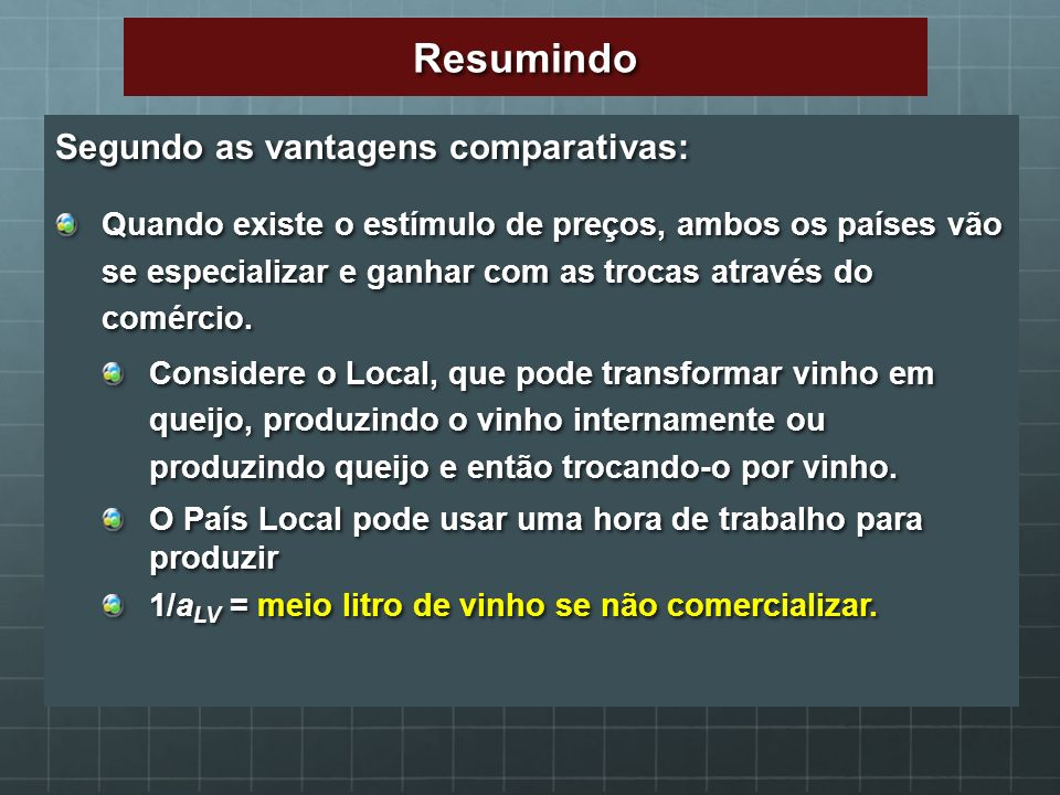 Resumindo Segundo as vantagens comparativas: