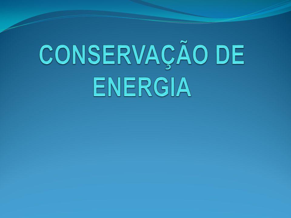 CONSERVAÇÃO DE ENERGIA