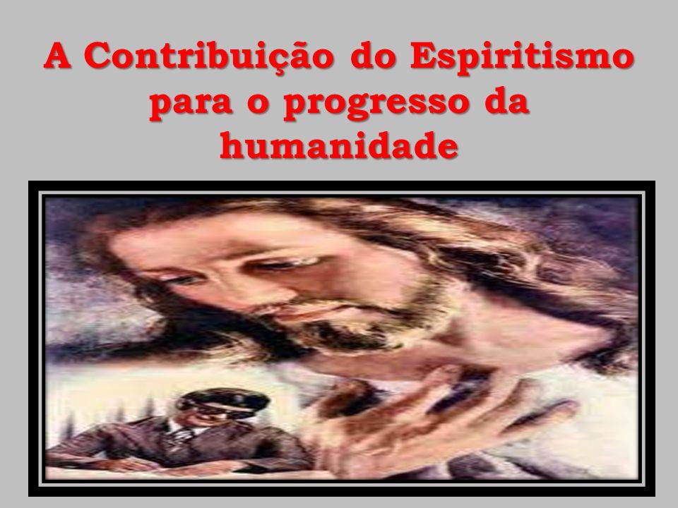 A Contribuição do Espiritismo para o progresso da humanidade