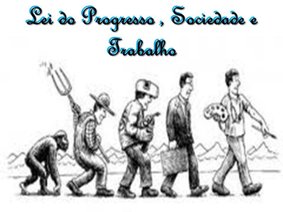 Lei do Progresso , Sociedade e Trabalho