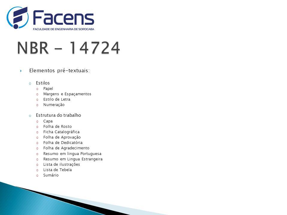 NBR - 14724 Elementos pré-textuais: Estilos Estrutura do trabalho