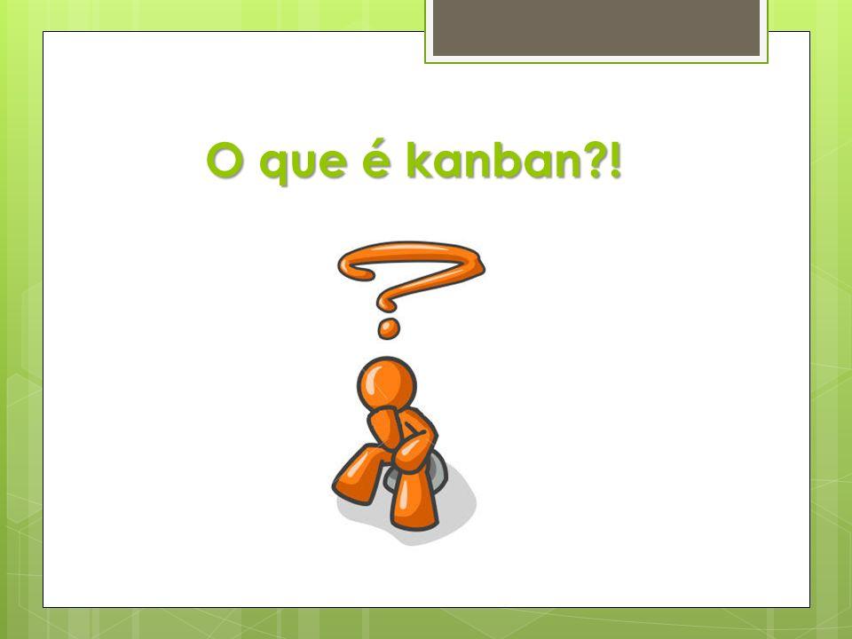 O que é kanban !