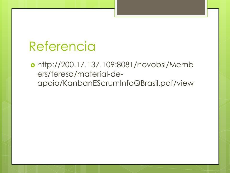Referencia http://200.17.137.109:8081/novobsi/Members/teresa/material-de-apoio/KanbanEScrumInfoQBrasil.pdf/view.