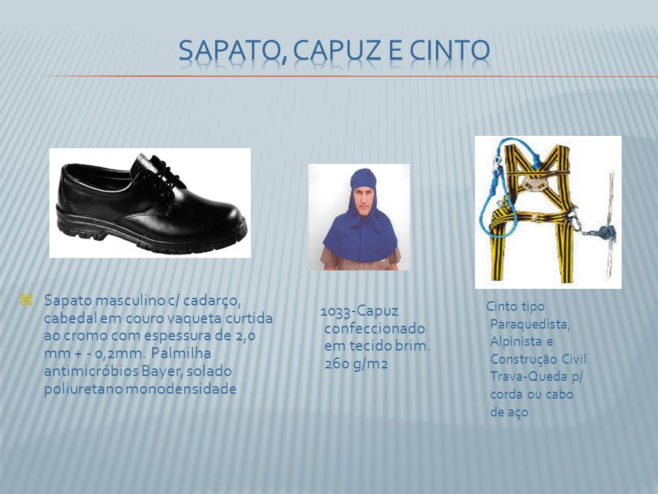 Sapato, Capuz e cinto