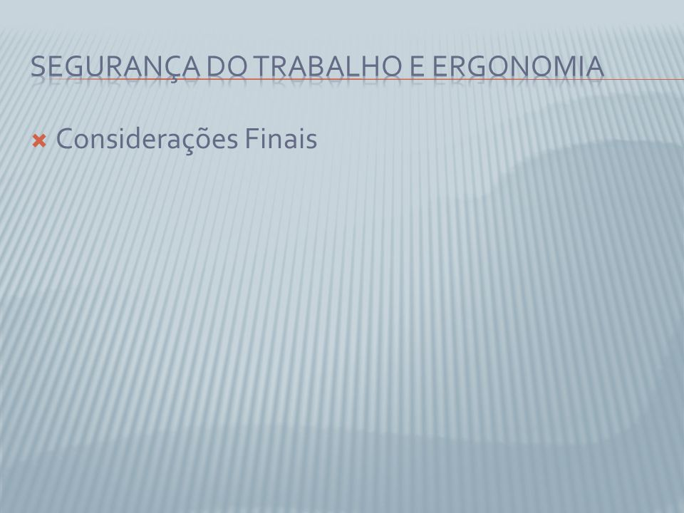 SEGURANÇA DO TRABALHO E ERGONOMIA