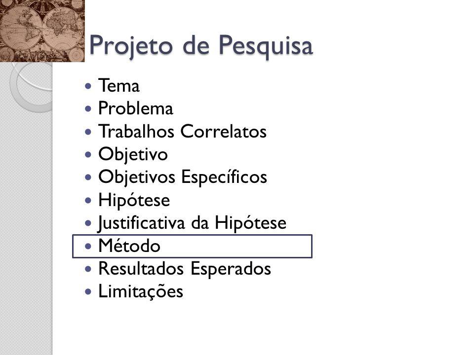 Projeto de Pesquisa Tema Problema Trabalhos Correlatos Objetivo