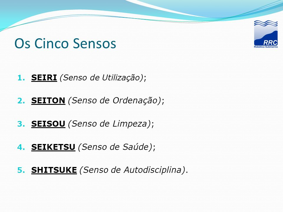 Os Cinco Sensos SEIRI (Senso de Utilização);