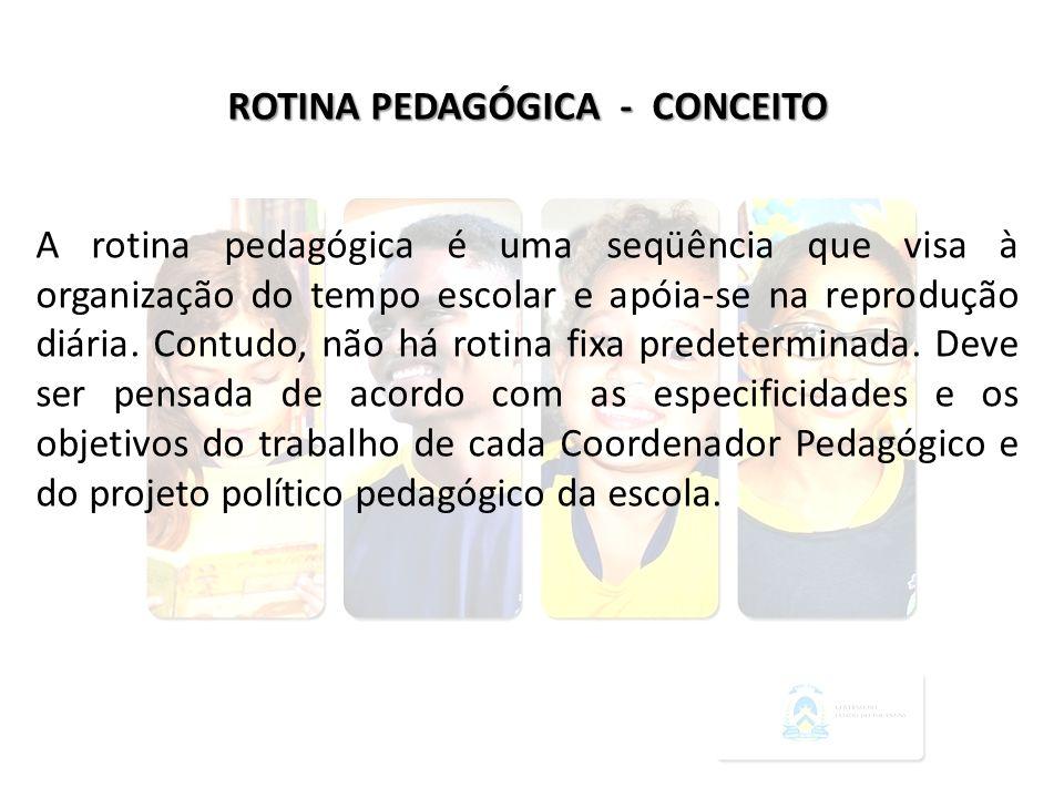 ROTINA PEDAGÓGICA - CONCEITO