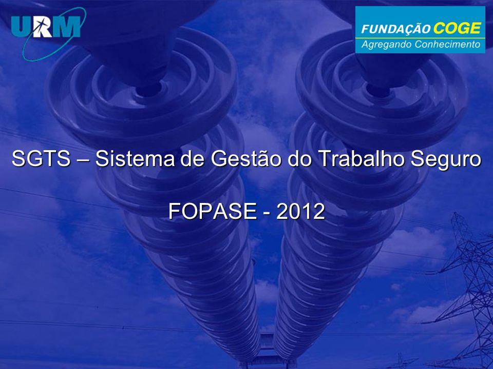 SGTS – Sistema de Gestão do Trabalho Seguro FOPASE - 2012