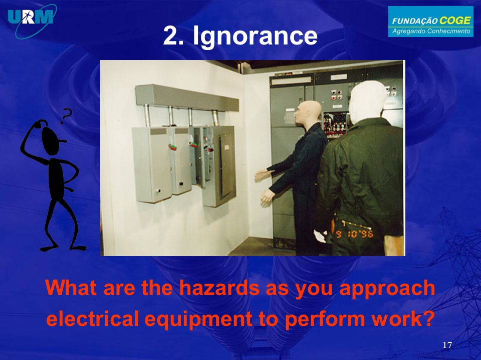 2. Ignorance What are the hazards as you approach