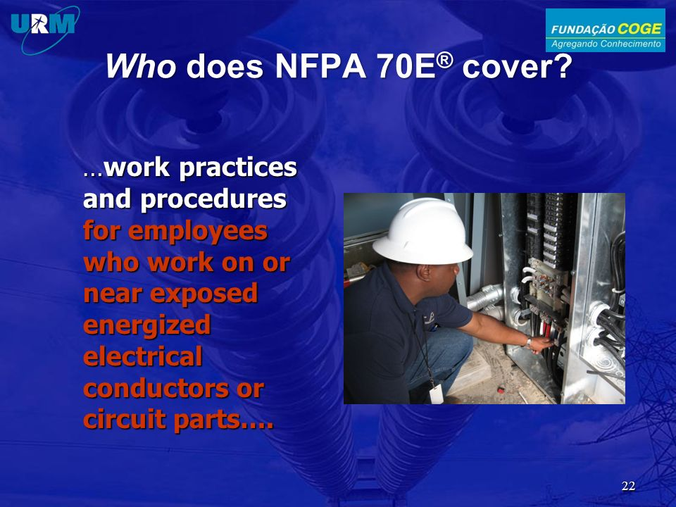 Who does NFPA 70E® cover.