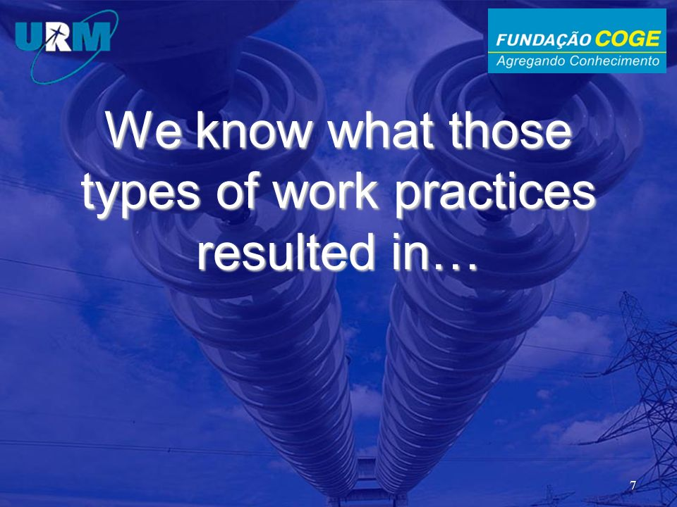 We know what those types of work practices resulted in…