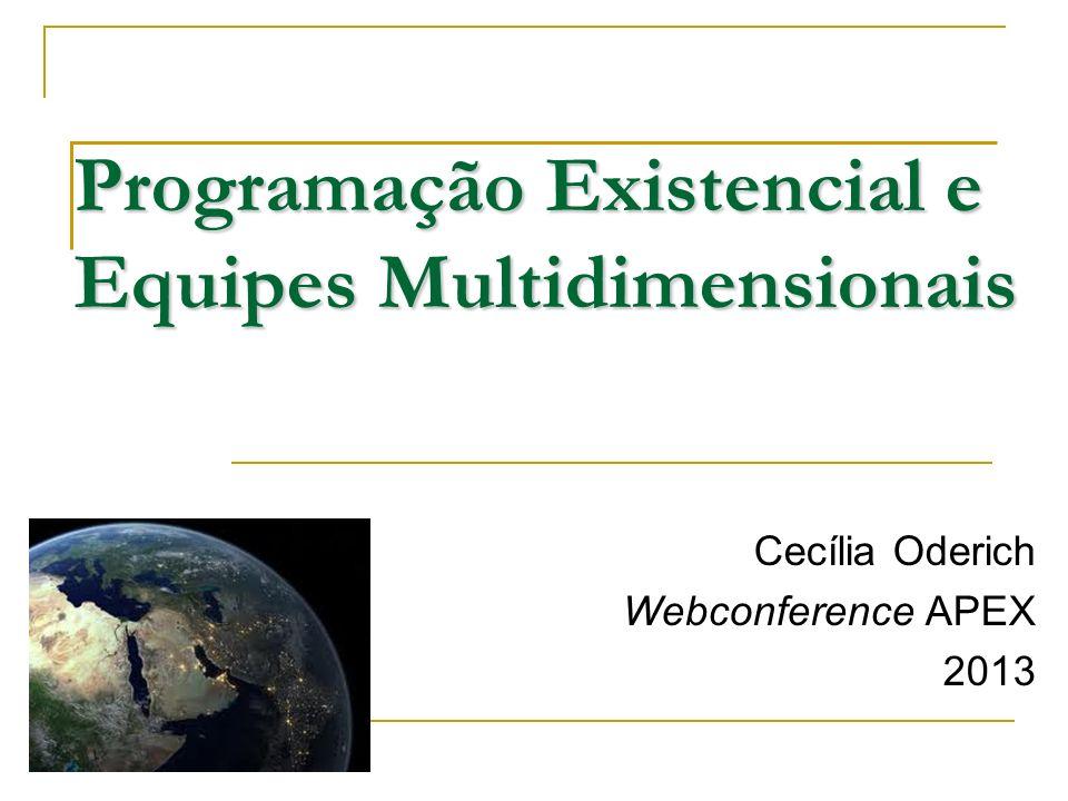 Programação Existencial e Equipes Multidimensionais