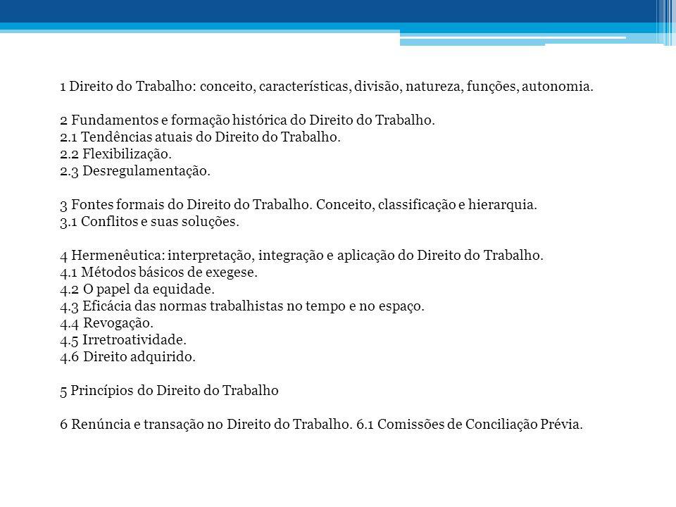 1 Direito do Trabalho: conceito, características, divisão, natureza, funções, autonomia.
