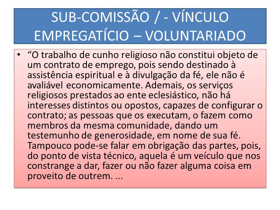 SUB-COMISSÃO / - VÍNCULO EMPREGATÍCIO – VOLUNTARIADO