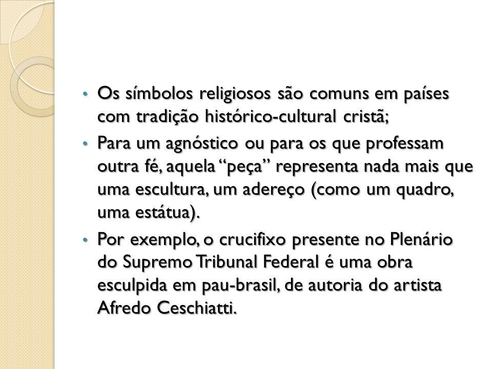 Os símbolos religiosos são comuns em países com tradição histórico-cultural cristã;