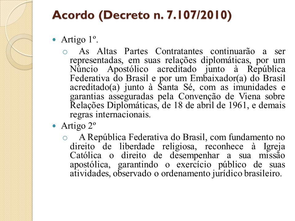 Acordo (Decreto n. 7.107/2010) Artigo 1º.