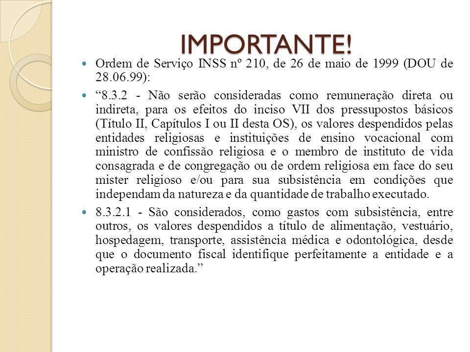 IMPORTANTE! Ordem de Serviço INSS nº 210, de 26 de maio de 1999 (DOU de 28.06.99):