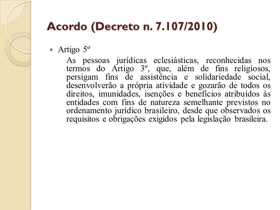 Acordo (Decreto n. 7.107/2010) Artigo 5º