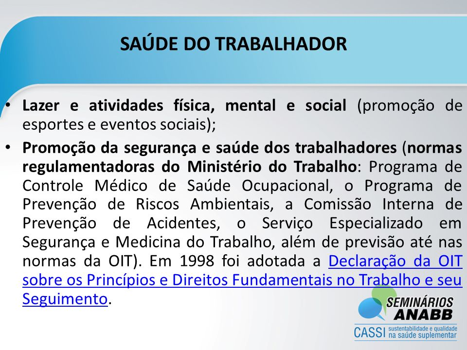 SAÚDE DO TRABALHADOR Lazer e atividades física, mental e social (promoção de esportes e eventos sociais);