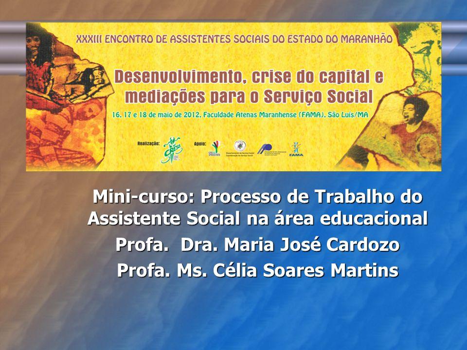Profa. Dra. Maria José Cardozo Profa. Ms. Célia Soares Martins