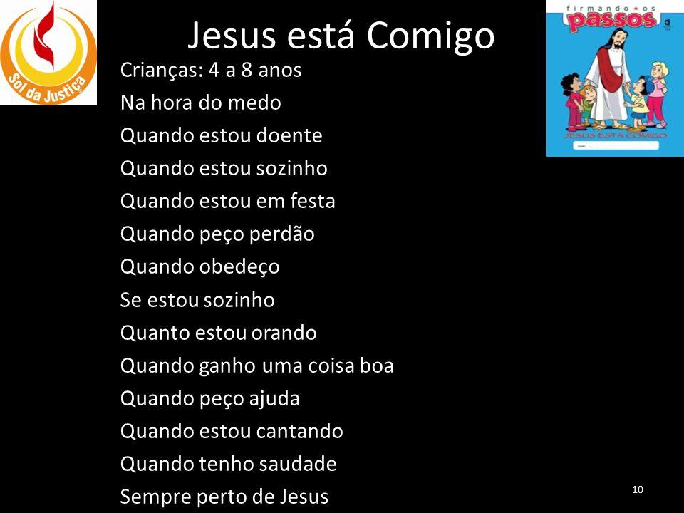 Jesus está Comigo Crianças: 4 a 8 anos Na hora do medo