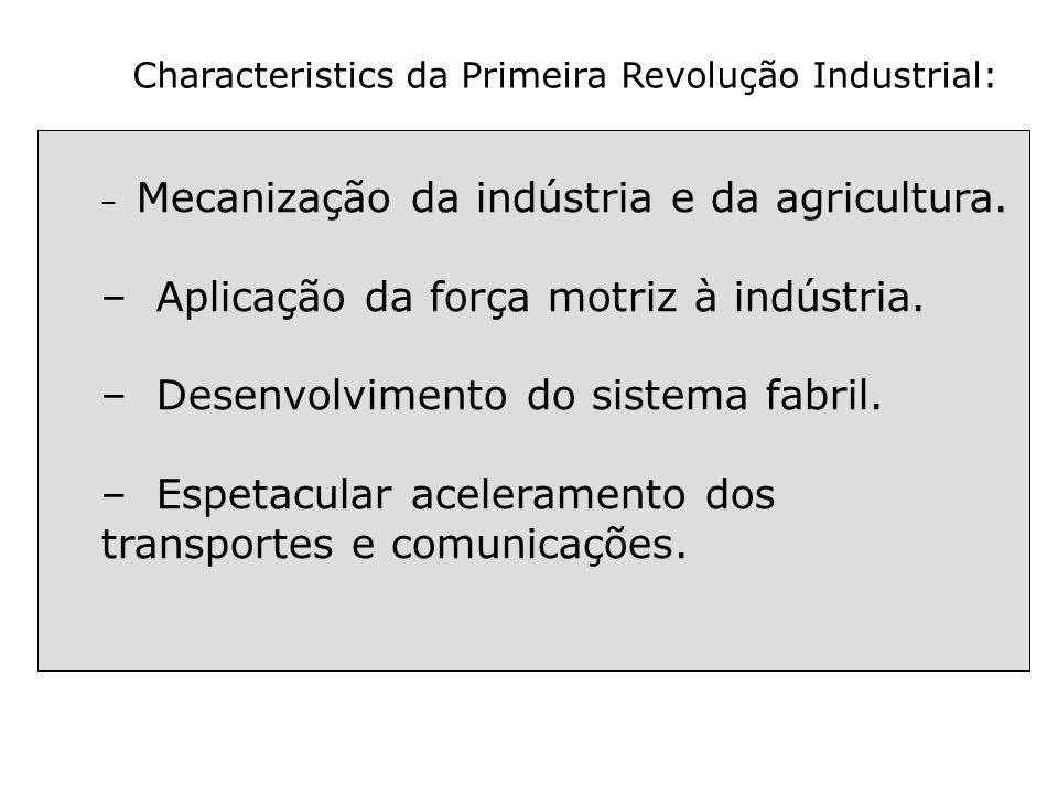 Aplicação da força motriz à indústria.